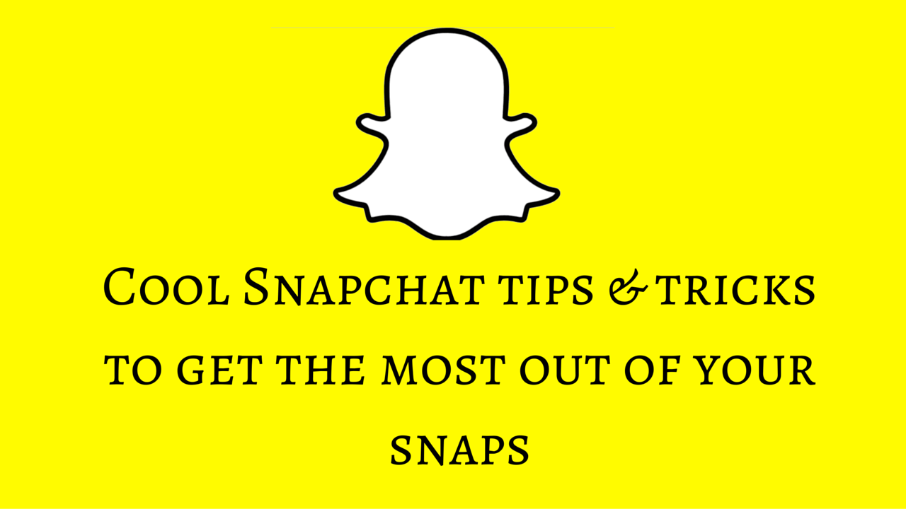 New To Snapchat- Probably You Didn't Know Some Tricks