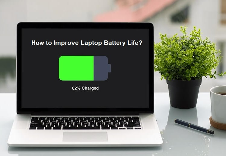 How To Improve Laptop Battery Life
