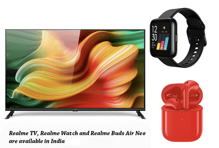 Realme TV, Realme Watch And Realme Buds Air Neo