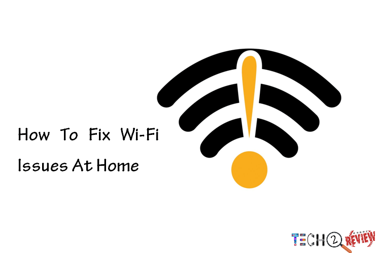 How To Fix Wi-Fi Issues