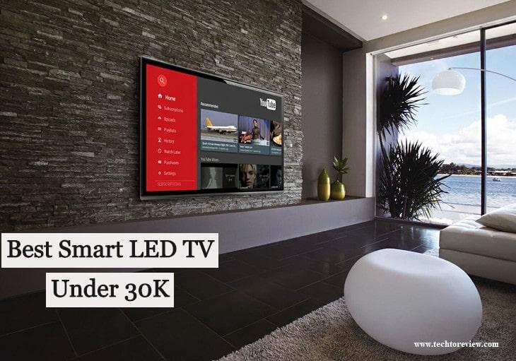 Best Smart LED TV Under 30,000