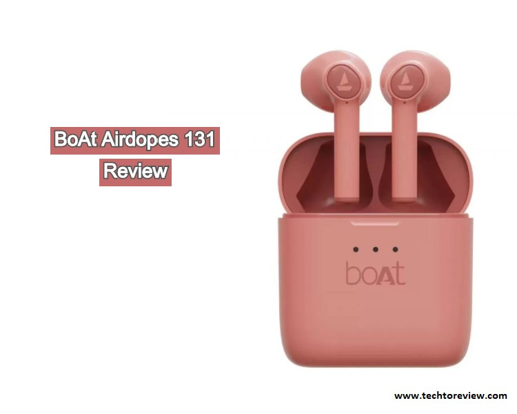 boAt Airdopes 131 Review