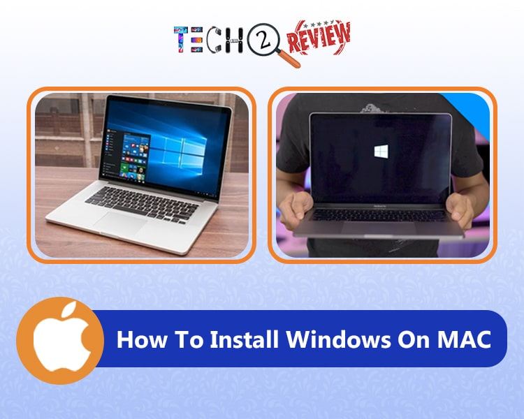 How To Install Windows On Mac? Check Our Step-by-step Guide