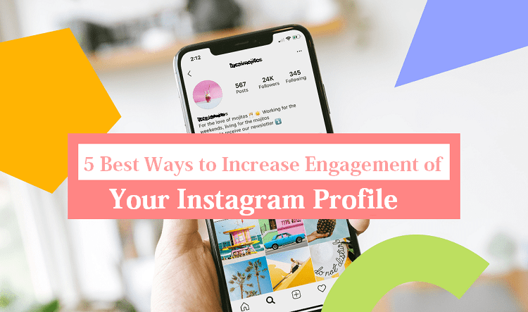 5 Best Ways To Increase Engagement Of  Your Instagram Profile