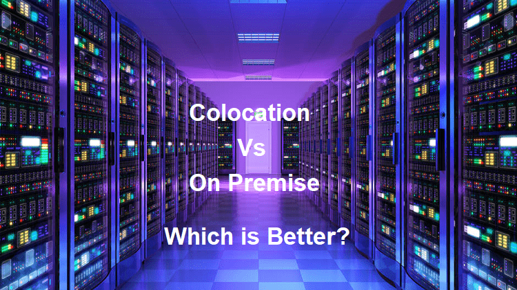 Colocation Vs On Premise