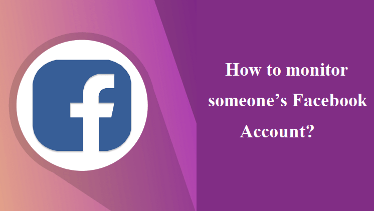 Monitor Someone's Facebook Account