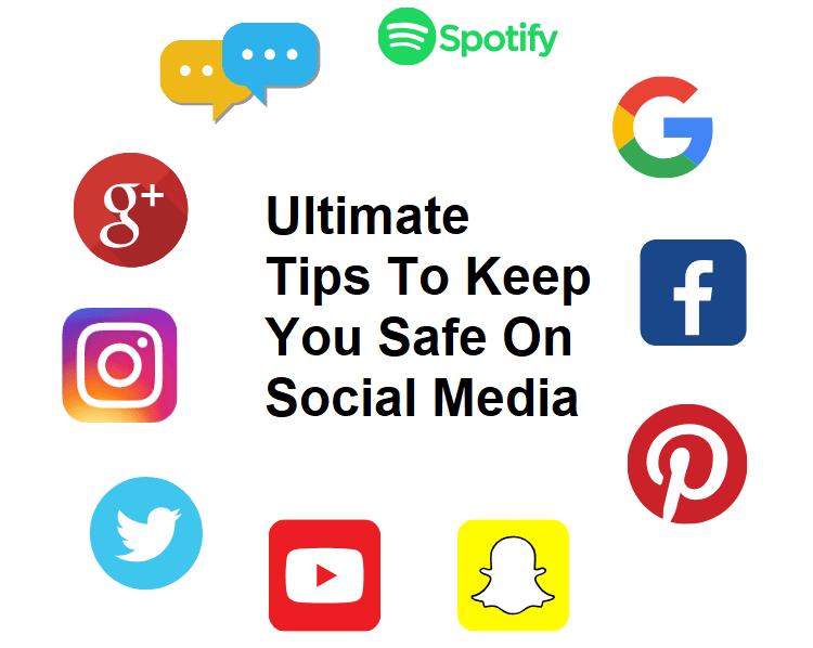 Tips To Keep You Safe On Social Media