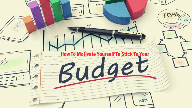How To Motivate Yourself To Stick To Your Budget