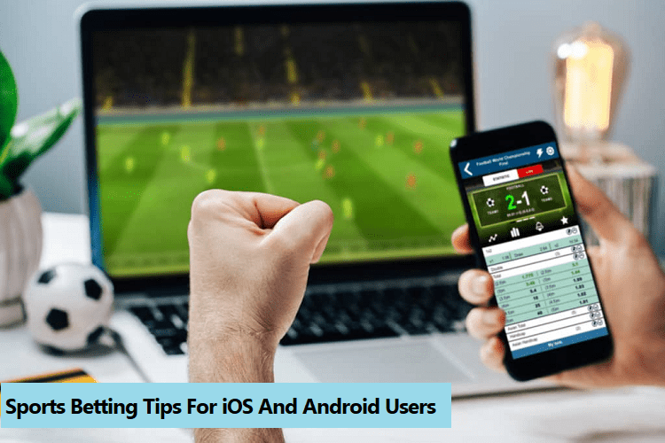 Sports Betting Tips For iOS And Android