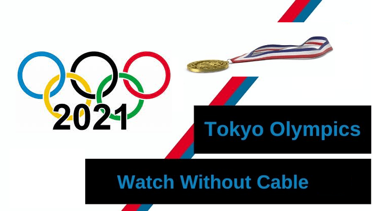 Stream Tokyo Olympics Without Cable