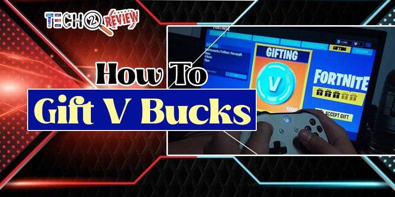 How To Gift V Bucks